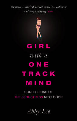 Girl with a One-Track Mind by Abby Lee