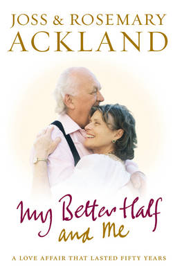 My Better Half and Me by Rosemary Ackland, Joss Ackland