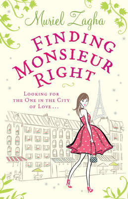 Finding Monsieur Right by Muriel Zagha