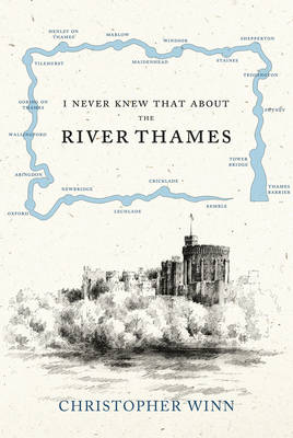 I Never Knew That About the River Thames by Christopher Winn