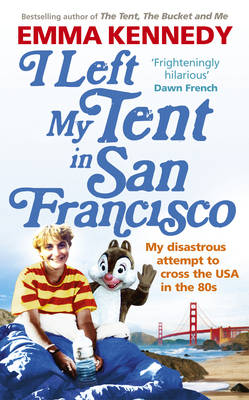 I Left My Tent in San Francisco by Emma Kennedy