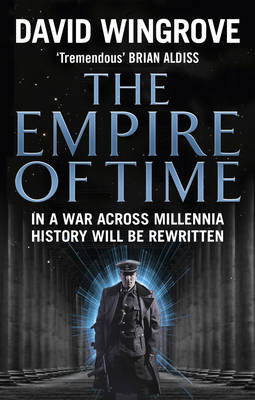 The Empire of Time Roads to Moscow by David Wingrove