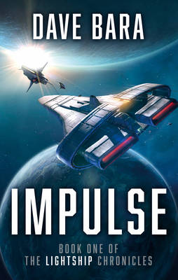 Impulse The Lightship Chronicles by Dave Bara
