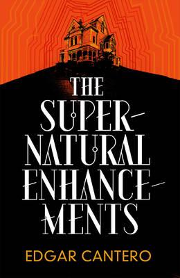The Supernatural Enhancements by Edgar Cantero
