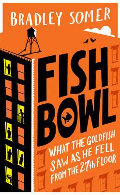 Fishbowl by Bradley Somer