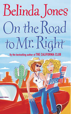 On the Road to Mr. Right by Belinda Jones
