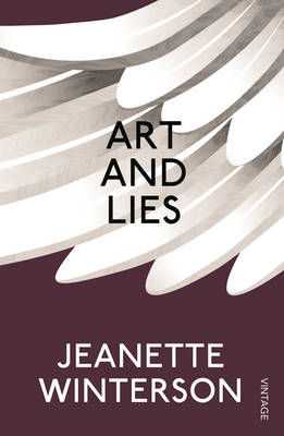 Art and Lies A Piece for Three Voices and a Bawd by Jeanette Winterson