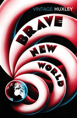 Brave New World by Aldous Huxley, Margaret Atwood