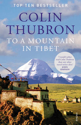 To a Mountain in Tibet by Colin Thubron