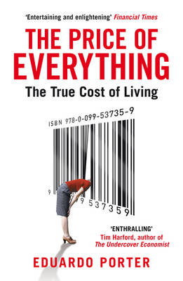 The Price of Everything The True Cost of Living by Eduardo Porter