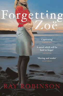 Forgetting Zoe by Ray Robinson