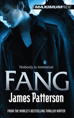 Maximum Ride Fang by James Patterson