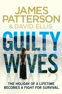 Guilty Wives by James Patterson