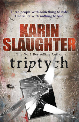 Triptych (Will Trent Series Book 1) by Karin Slaughter
