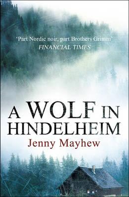 A Wolf in Hindelheim by Jenny Mayhew
