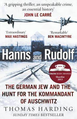Hanns and Rudolf The German Jew and the Hunt for the Kommandant of Auschwitz by Thomas Harding