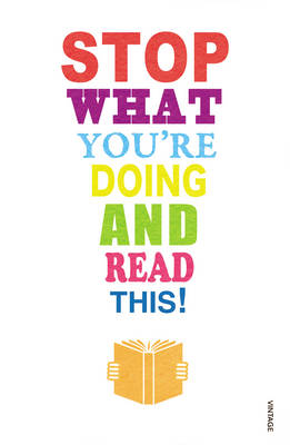 Stop What You're Doing and Read This! by Mark Haddon, Michael Rosen, Zadie Smith, Carmen Callil