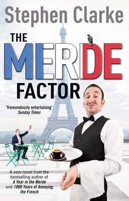 The Merde Factor (Paul West 5) by Stephen Clarke