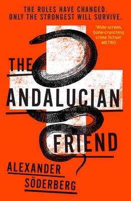 The Andalucian Friend The First Book in the Brinkmann Trilogy by Alexander Soderberg