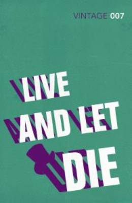 Live and Let Die James Bond 007 by Ian Fleming