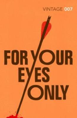 For Your Eyes Only James Bond 007 by Ian Fleming