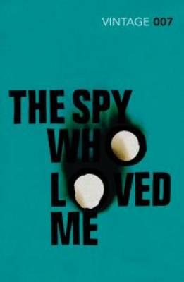 The Spy Who Loved Me James Bond 007 by Ian Fleming