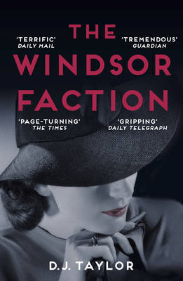 The Windsor Faction by D. J. Taylor
