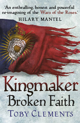 Kingmaker: Broken Faith by Toby Clements