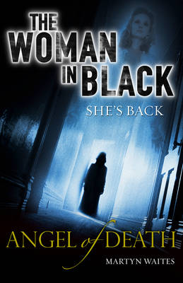 The Woman in Black: Angel of Death by Martyn Waites