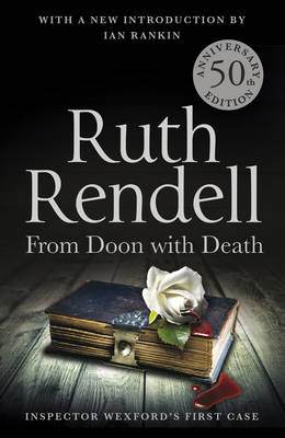From Doon with Death A Wexford Case - 50th Anniversary Edition by Ruth Rendell