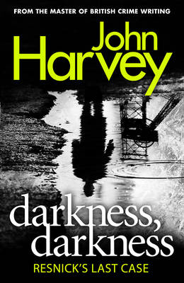 Darkness, Darkness (Resnick 12) by John Harvey