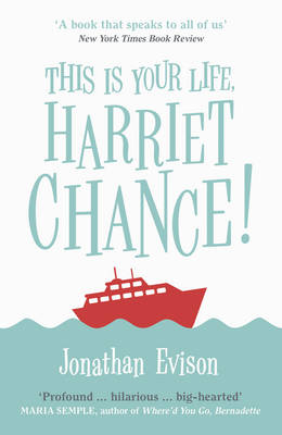This is Your Life, Harriet Chance! by Jonathan Evison