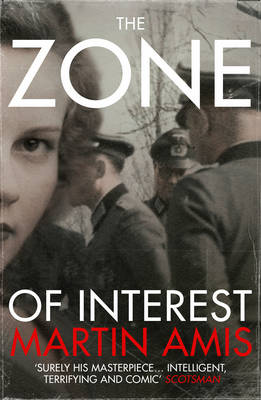 The Zone of Interest by Martin Amis
