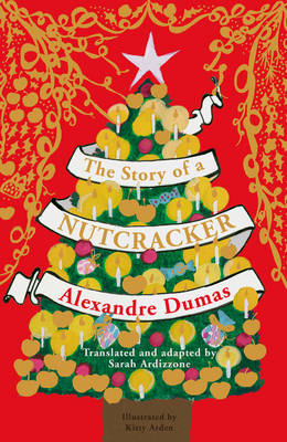 The Story of a Nutcracker by Alexandre Dumas