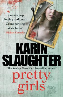 Pretty Girls A Novel by Karin Slaughter