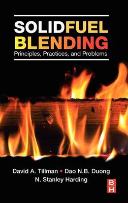 Solid Fuel Blending Principles, Practices, and Problems by N. Harding, Dao Duong, David Tillman