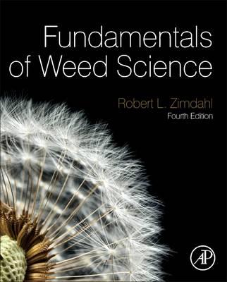 Fundamentals of Weed Science by Robert L. Zimdahl