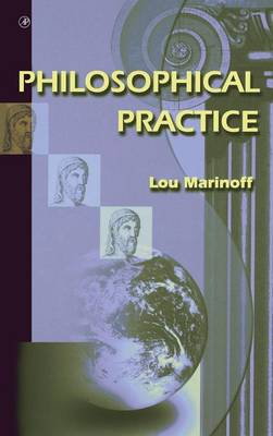 Philosophical Practice by Lou, Ph.D. (The City College of New York, U.S.A.) Marinoff