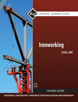 Ironworking Level 1 Trainee Guide by NCCER
