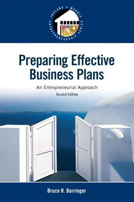 Preparing Effective Business Plans An Entrepreneurial Approach by Bruce R. Barringer