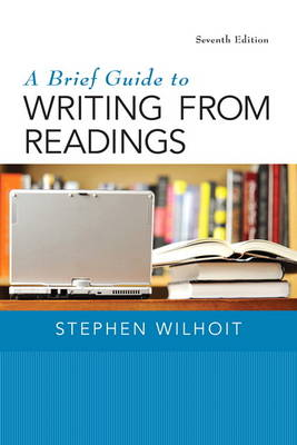 A Brief Guide to Writing from Readings by Stephen Wilhoit