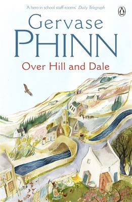 Over Hill and Dale by Gervase Phinn