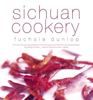 Sichuan Cookery by Fuchsia Dunlop
