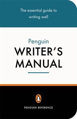 The Penguin Writer's Manual by Martin H. Manser, Stephen Curtis