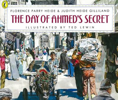The Day of Ahmed's Secret by Florence Parry Heide, Judith Heide Gilliland