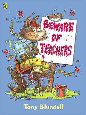 Beware of Teachers by Tony Blundell