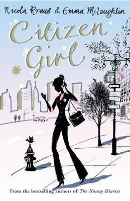 Citizen Girl by Nicola Kraus and Emma McLaughlin