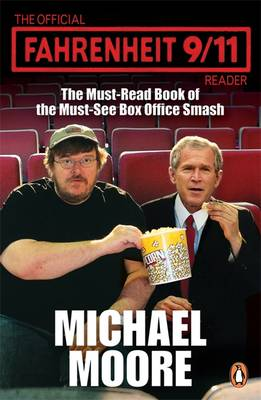 The Official Fahrenheit 9-11 Reader by Michael Moore