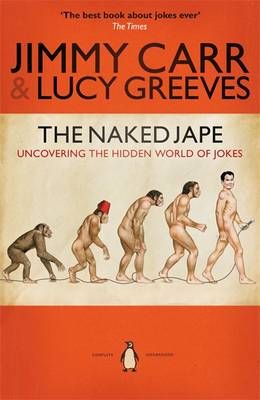 The Naked Jape Uncovering the Hidden World of Jokes by Jimmy Carr, Lucy Greeves