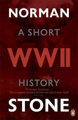 World War Two A Short History by Norman Stone